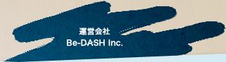 運営会社Be-DASH Inc.